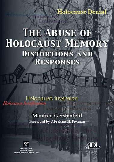 The Abuse of Holocaust Memory: Distortations and Responses by Manfred Gerstenfeld